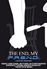 The End, My F.R.E.N.D. Poster