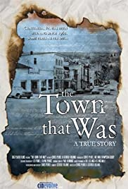 The Town That Was (2007) Poster - Movie Forum, Cast, Reviews