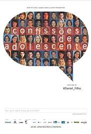 Confissões de Adolescente(2013) Poster - Movie Forum, Cast, Reviews