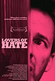 Lovers of Hate (2010) Poster - Movie Forum, Cast, Reviews