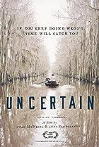 Uncertain (2015) Poster