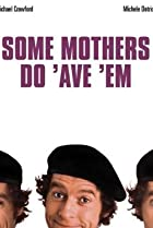 Image of Some Mothers Do 'Ave 'Em