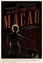The Last Time I Saw Macao