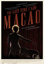 The Last Time I Saw Macao (2012) Poster - Movie Forum, Cast, Reviews