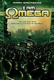 I Am Omega(2007) Poster - Movie Forum, Cast, Reviews