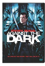 Against the Dark (2009) Poster - Movie Forum, Cast, Reviews
