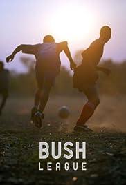 Bush League Poster