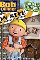Image of Bob the Builder on Site: Trains and Treehouses