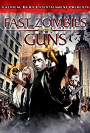 Fast Zombies with Guns(2009) Poster - Movie Forum, Cast, Reviews