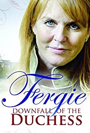Fergie: The Downfall of a Duchess Poster