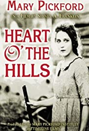 Heart o' the Hills (1919) Poster - Movie Forum, Cast, Reviews