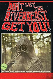 Don't Let the Riverbeast Get You! Poster