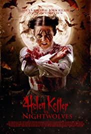 Helen Keller vs. Nightwolves(2015) Poster - Movie Forum, Cast, Reviews