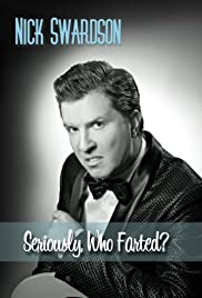 Nick Swardson: Seriously, Who Farted?(2009) Poster - TV Show Forum, Cast, Reviews