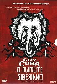 Soy Cuba, O Mamute Siberiano(2004) Poster - Movie Forum, Cast, Reviews