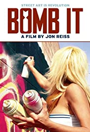 Bomb It (2007) Poster - Movie Forum, Cast, Reviews