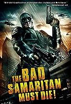The Bad Samaritan Must Die!