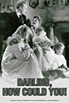 Image of Darling, How Could You!