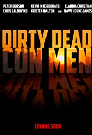 Dirty Dead Con Men Poster