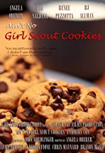Ain't No Girl Scout Cookies
