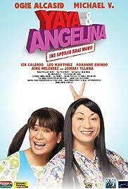 Yaya & Angelina: The Spoiled Brat Movie Poster
