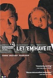 Let 'em Have It(1935) Poster - Movie Forum, Cast, Reviews