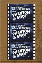 Image of The Phantom Shot