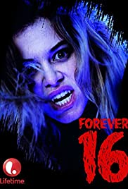 Forever 16 (2013) Poster - Movie Forum, Cast, Reviews