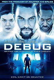 Debug(2014) Poster - Movie Forum, Cast, Reviews