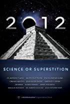 Image of 2012: Science or Superstition