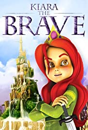 Kiara the Brave (2011) Poster - Movie Forum, Cast, Reviews