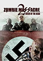 Zombie Massacre 2 Reich of the Dead(2015)