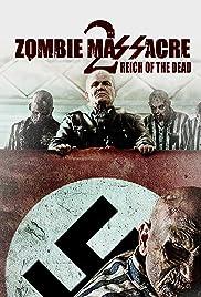 Zombie Massacre 2: Reich of the Dead(2015) Poster - Movie Forum, Cast, Reviews