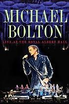 Image of Michael Bolton Live at the Royal Albert Hall
