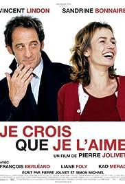 Je crois que je l'aime(2007) Poster - Movie Forum, Cast, Reviews