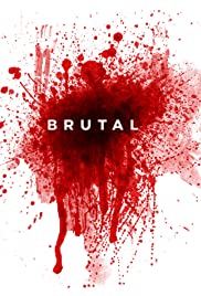 Brutal(2014) Poster - Movie Forum, Cast, Reviews