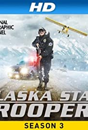 Alaska State Troopers Poster - TV Show Forum, Cast, Reviews