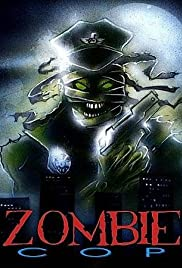 Zombie Cop (1991) Poster - Movie Forum, Cast, Reviews