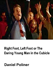 Right Foot, Left Foot or The Daring Young Man in the Cubicle Poster