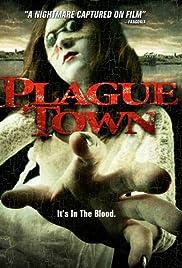 Plague Town(2008) Poster - Movie Forum, Cast, Reviews
