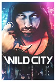 Nonton Wild City (2015) Film Subtitle Indonesia Streaming Movie Download