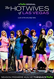 The Hotwives of Las Vegas Poster - TV Show Forum, Cast, Reviews
