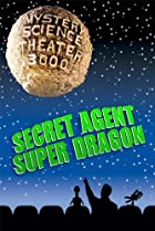Image of Mystery Science Theater 3000: Secret Agent Super Dragon
