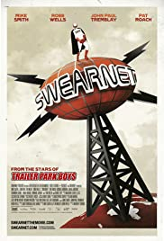 Swearnet: The Movie (2014) Poster - Movie Forum, Cast, Reviews