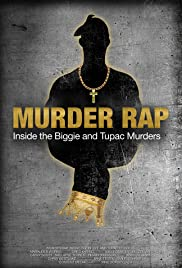 Murder Rap: Inside the Biggie and Tupac Murders (2015) Poster - Movie Forum, Cast, Reviews
