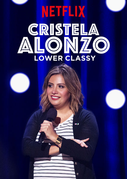 image Cristela Alonzo: Lower Classy (2017) (TV) Watch Full Movie Free Online
