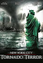 NYC: Tornado Terror (2008) Poster - Movie Forum, Cast, Reviews