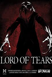 Lord of Tears (2013) Poster - Movie Forum, Cast, Reviews