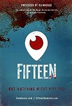 Fifteen: Periscope Movie