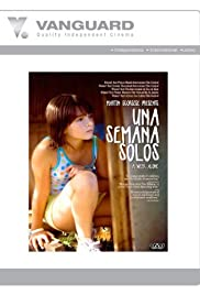 Una semana solos (2007) Poster - Movie Forum, Cast, Reviews